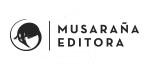 Musaraña Editora